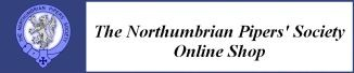Northumbrian Pipers' Society On line Shop
